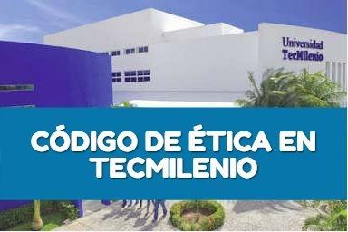 Código de Ética Universidad Tecmilenio